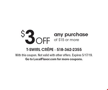 $3 off any purchase of $15 or more. With this coupon. Not valid with other offers. Expires 5/17/19. Go to LocalFlavor.com for more coupons.