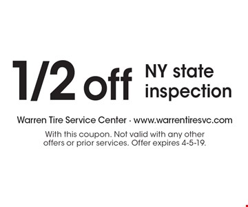 1/2 off NY state inspection. With this coupon. Not valid with any other offers or prior services. Offer expires 4-5-19.