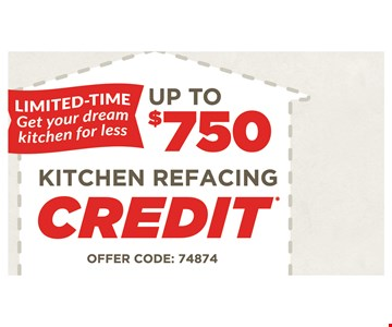 UP TO $750 KITCHEN REFACING CREDIT* OFFER CODE :74874 . *Offer valid with purchase of custom cabinet renewal from Kitchen Saver. Must be presented and used at time of estimate only. May not be combined with other offers or applied to previous purchases. Valid only at select locations. See location for details. Cabinet style and feature availability varies by location and may be different than pictured. Terms and conditions apply. Offer expires: 9/29/19. PA HIC #PA063180, DE Contractor #2013605887, Ohio Registration #2219521, NJ HIC #13VH08343300.