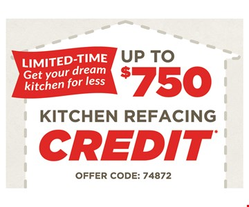 Limited Time Get Your Dream Kitchen For Less Up To $750 Kitchen Refacing Credit. OFFER CODE: 74872. *Offer valid with purchase of custom cabinet renewal from Kitchen Saver. Must be presented and used at time of estimate only. May not be combined with other offers or applied to previous purchases. Valid only at select locations. See location for details. Cabinet style and feature availability varies by location and may be different than pictured. Terms and conditions apply. Offer expires: 9/8/19. PA HIC #PA063180, DE Contractor#2013605887, Ohio Registration #2219521, NJ HIC #13VH08343300.