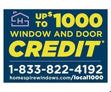 Up to $1000 Window or Door Credit. *Must be presented and used at time of estimate only. May not be combined with other offers or applied to previous purchases. Valid only at select locations. PA HIC #PA118537, MD HIC #133113, DE Contractor #2017602777, NJ HIC #0450157273. Offer ends: 9/8/19. Offer Code: 121484.