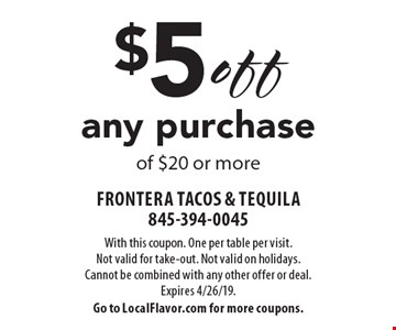 $5 off any purchase of $20 or more. With this coupon. One per table per visit. Not valid for take-out. Not valid on holidays. Cannot be combined with any other offer or deal. Expires 4/26/19. Go to LocalFlavor.com for more coupons.