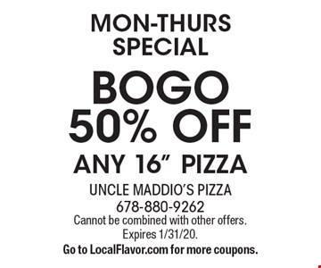 mon-thurs special bogo 50% off any 16