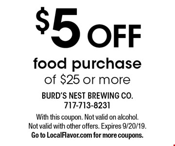 $5 OFF food purchase of $25 or more. With this coupon. Not valid on alcohol. Not valid with other offers. Expires 9/20/19. Go to LocalFlavor.com for more coupons.