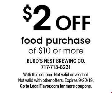 $2 OFF food purchase of $10 or more. With this coupon. Not valid on alcohol. Not valid with other offers. Expires 9/20/19. Go to LocalFlavor.com for more coupons.