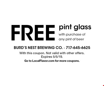 FREE pint glass with purchase of any pint of beer. With this coupon. Not valid with other offers. Expires 5/5/19. Go to LocalFlavor.com for more coupons.