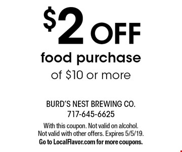 $2 OFF food purchase of $10 or more. With this coupon. Not valid on alcohol. Not valid with other offers. Expires 5/5/19. Go to LocalFlavor.com for more coupons.