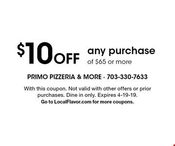 $10 Off any purchase of $65 or more. With this coupon. Not valid with other offers or prior purchases. Dine in only. Expires 4-19-19.Go to LocalFlavor.com for more coupons.