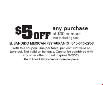 $5 Off any purchase of $30 or more (not including tax). With this coupon. One per table, per visit. Not valid on take-out. Not valid on holidays. Cannot be combined with any other offer or deal. Expires 3-22-19.Go to LocalFlavor.com for more coupons.
