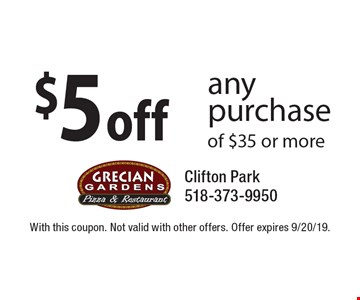 $5 off any purchase of $35 or more. With this coupon. Not valid with other offers. Offer expires 9/20/19.