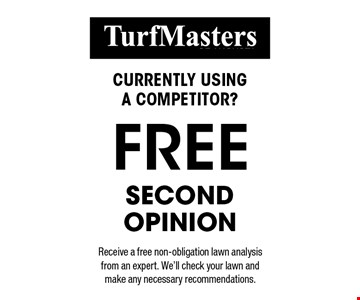 Currently using a competitor? Free second opinion. Receive a free non-obligation lawn analysis from an expert. We'll check your lawn and make any necessary recommendations.