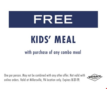 Free kids' meal with purchase of any combo meal. One per person. May not be combined with any other offer. Not Valid with online orders. Valid at Millersville, PA location only. Expires 8-31-19.