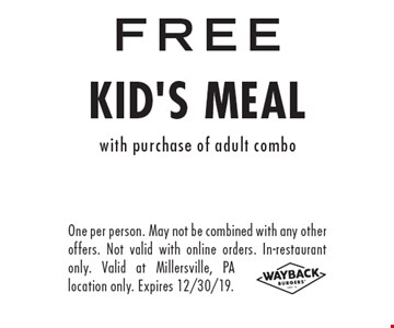 FREE kid's meal with purchase of adult combo. One per person. May not be combined with any other offers. Not valid with online orders. In-restaurant only. Valid at Millersville, PA location only. Expires 12/30/19.