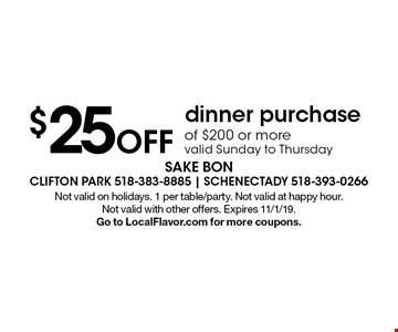 $25 Off dinner purchase of $200 or more valid Sunday to Thursday . Not valid on holidays. 1 per table/party. Not valid at happy hour. Not valid with other offers. Expires 11/1/19. Go to LocalFlavor.com for more coupons.