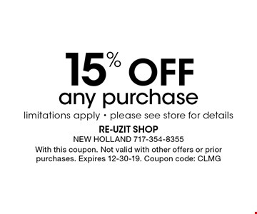 15% Off any purchase limitations apply - please see store for details. With this coupon. Not valid with other offers or prior purchases. Expires 12-30-19. Coupon code: CLMG