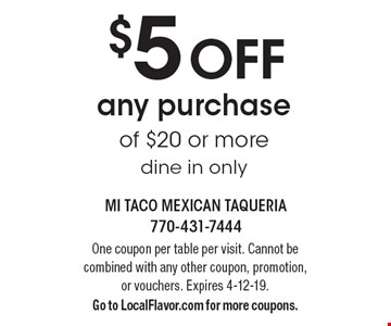 $5 off any purchase of $20 or more. Dine in only. One coupon per table per visit. Cannot be combined with any other coupon, promotion, or vouchers. Expires 4-12-19. Go to LocalFlavor.com for more coupons.