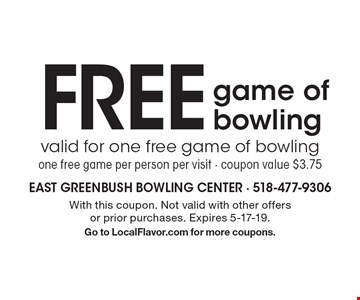 Free game of bowling. Valid for one free game of bowling one free game per person per visit. Coupon value $3.75. With this coupon. Not valid with other offers or prior purchases. Expires 5-17-19. Go to LocalFlavor.com for more coupons.