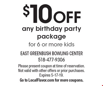 $10 OFF any birthday party package for 6 or more kids. Please present coupon at time of reservation. Not valid with other offers or prior purchases. Expires 5-17-19.Go to LocalFlavor.com for more coupons.