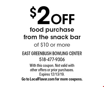 $2 off food purchase from the snack bar of $10 or more. With this coupon. Not valid with other offers or prior purchases. Expires 12/13/19. Go to LocalFlavor.com for more coupons.