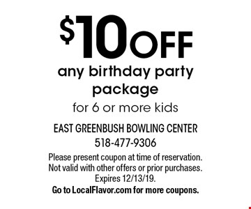 $10 off any birthday party package for 6 or more kids. Please present coupon at time of reservation. Not valid with other offers or prior purchases. Expires 12/13/19. Go to LocalFlavor.com for more coupons.