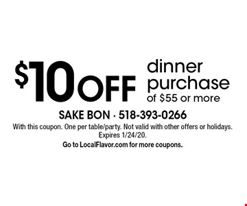 $10 off dinner purchase of $55 or more. With this coupon. One per table/party. Not valid with other offers or holidays. Expires 1/24/20. Go to LocalFlavor.com for more coupons.