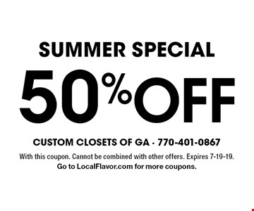 Summer Special 50% Off With this coupon. Cannot be combined with other offers. Expires 7-19-19. Go to LocalFlavor.com for more coupons.