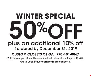 Winter Special 50% Off plus an additional 10% off if ordered by December 31, 2019. With this coupon. Cannot be combined with other offers. Expires 1/3/20. Go to LocalFlavor.com for more coupons.