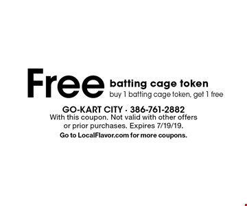 Free batting cage token. Buy 1 batting cage token, get 1 free. With this coupon. Not valid with other offers or prior purchases. Expires 7/19/19. Go to LocalFlavor.com for more coupons.