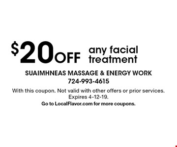 $20 off any facial treatment. With this coupon. Not valid with other offers or prior services. Expires 4-12-19. Go to LocalFlavor.com for more coupons.