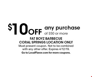 $10 Off any purchase of $50 or more. Must present coupon. Not to be combined with any other offer. Expires 4/12/19. Go to LocalFlavor.com for more coupons.