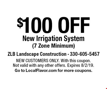 $100 OFF New Irrigation System (7 Zone Minimum). NEW CUSTOMERS ONLY. With this coupon.Not valid with any other offers. Expires 8/2/19.Go to LocalFlavor.com for more coupons.