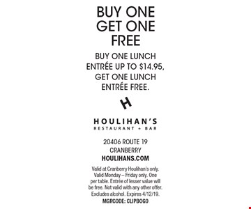 BUY ONE GET ONE FREE BUY ONE LUNCH ENTR…E UP TO $14.95,GET ONE LUNCH ENTR…E FREE.. Valid at Cranberry Houlihan's only. Valid Monday - Friday only. Oneper table. Entree of lesser value will be free. Not valid with any other offer.Excludes alcohol. Expires 4/12/19. MGRCODE: CLIPBOGO