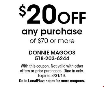 $20 OFF any purchase of $40 or more. With this coupon. Not valid with other offers or prior purchases. Dine in only. Expires 3/31/19. Go to LocalFlavor.com for more coupons.