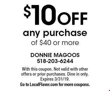 $10 OFF any purchase of $40 or more. With this coupon. Not valid with other offers or prior purchases. Dine in only. Expires 3/31/19.Go to LocalFlavor.com for more coupons.