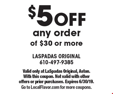 $5 OFF any order of $30 or more. Valid only at LaSpadas Original, Aston.With this coupon. Not valid with other offers or prior purchases. Expires 6/30/19.Go to LocalFlavor.com for more coupons.