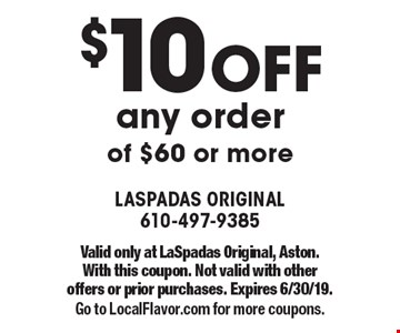 $10 OFF any order of $60 or more. Valid only at LaSpadas Original, Aston.With this coupon. Not valid with other offers or prior purchases. Expires 6/30/19.Go to LocalFlavor.com for more coupons.