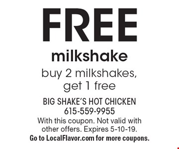 Free milkshake - buy 2 milkshakes, get 1 free. With this coupon. Not valid with other offers. Expires 5-10-19. Go to LocalFlavor.com for more coupons.