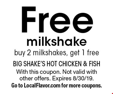 Free milkshake. Buy 2 milkshakes, get 1 free. With this coupon. Not valid with other offers. Expires 8/30/19. Go to LocalFlavor.com for more coupons.