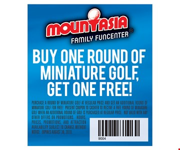Buy one round of miniature golf, get one free! Purchase a round of miniature golf at regular price and get an additional round of miniature golf for free! Present coupon to cashier to receive a free round of miniature golf when an additional round of golf is purchased at regular price. Not valid with any other offers or promotions. Hours, prices, promotions, and attraction availability subject to change without notice. Expires 8-30-2019