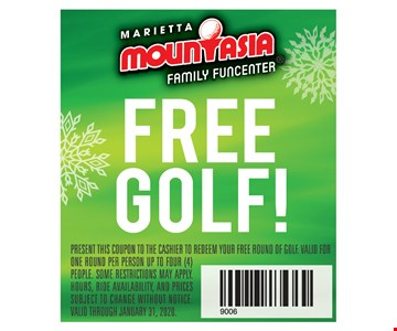 Free Golf PRESENT THIS COUPON TO THE CASHIER TO REDEEM YOUR FREE ROUND OF GOLF. VALID FOR ONE ROUND PER PERSON UP TO FOUR (4) PEOPLE. SOME RESTRICTIONS MAY APPLY. HOURS, RIDE AVAILABILITY, AND PRICES SUBJECT TO CHANGE WITHOUT NOTICE. VALID THROUGH 01/31/20.