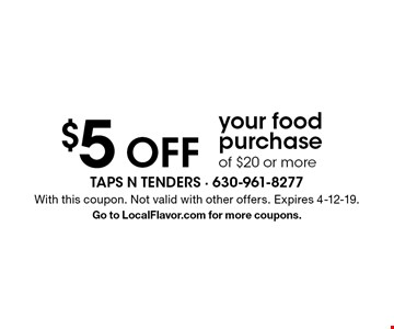 $5 Off your food purchase of $20 or more. With this coupon. Not valid with other offers. Expires 4-12-19. Go to LocalFlavor.com for more coupons.