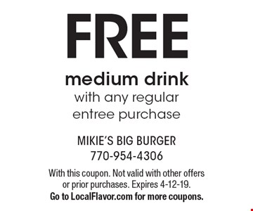 FREE medium drink with any regular entree purchase. With this coupon. Not valid with other offers or prior purchases. Expires 4-12-19.Go to LocalFlavor.com for more coupons.