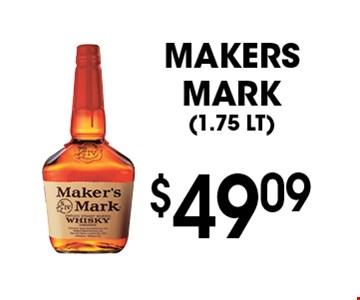 $49.09 Makers Mark (1.75 LT).