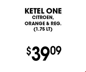 $39.09 Ketel One citroen, orange & reg. (1.75 LT).