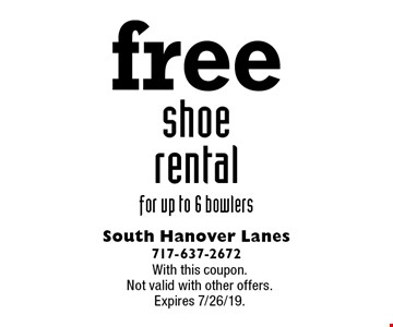 free shoe rental for up to 6 bowlers. With this coupon. Not valid with other offers. Expires 7/26/19.