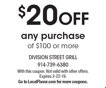 $20 OFF any purchase of $100 or more. With this coupon. Not valid with other offers. Expires 3-22-19.Go to LocalFlavor.com for more coupons.