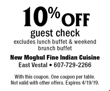 10% off guest check, excludes lunch buffet & weekend brunch buffet. With this coupon. One coupon per table. Not valid with other offers. Expires 4/19/19.