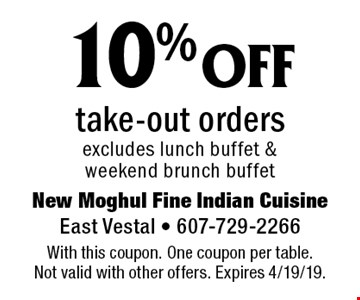 10% off take-out orders, excludes lunch buffet & weekend brunch buffet. With this coupon. One coupon per table. Not valid with other offers. Expires 4/19/19.