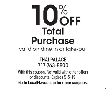 10% OFF Total Purchase valid on dine in or take-out. With this coupon. Not valid with other offers or discounts. Expires 5-5-19. Go to LocalFlavor.com for more coupons.