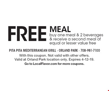 FREE MEAL. Buy one meal & 2 beverages & receive a second meal of equal or lesser value free. With this coupon. Not valid with other offers. Valid at Orland Park location only. Expires 4-12-19. Go to LocalFlavor.com for more coupons.